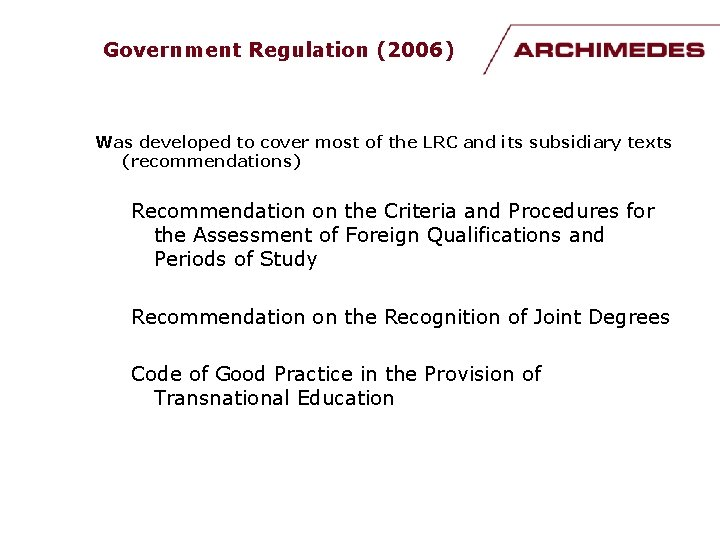 Government Regulation (2006) Was developed to cover most of the LRC and its subsidiary