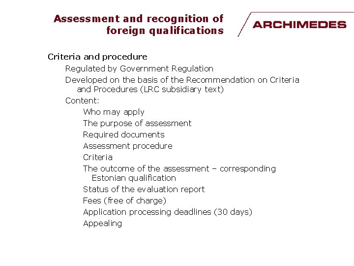 Assessment and recognition of foreign qualifications Criteria and procedure Regulated by Government Regulation Developed