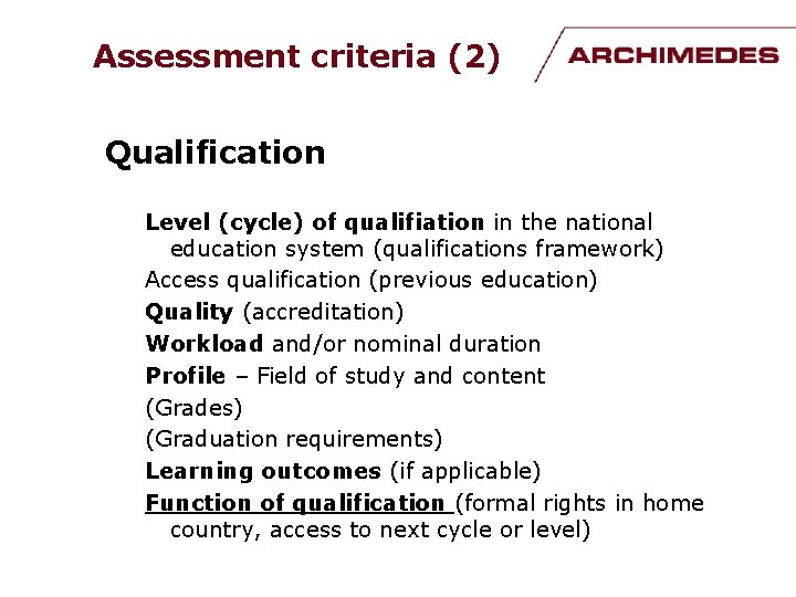 Assessment criteria (2) Qualification Level (cycle) of qualifiation in the national education system (qualifications
