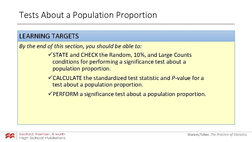 Tests About a Population Proportion LEARNING TARGETS By the end of this section, you