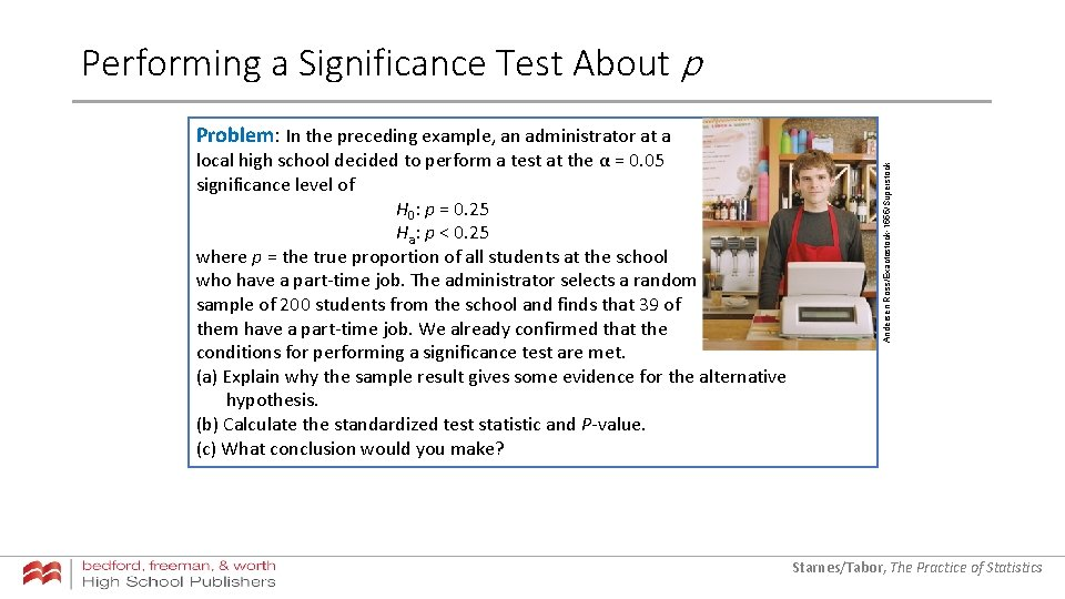 Performing a Significance Test About p local high school decided to perform a test
