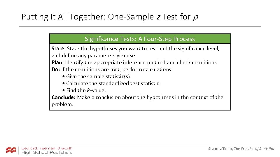 Putting It All Together: One-Sample z Test for p Significance Tests: A Four-Step Process