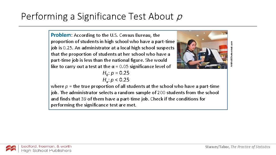 Performing a Significance Test About p Problem: According to the U. S. Census Bureau,