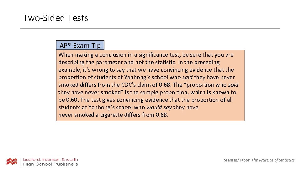 Two-Sided Tests AP® Exam Tip When making a conclusion in a significance test, be