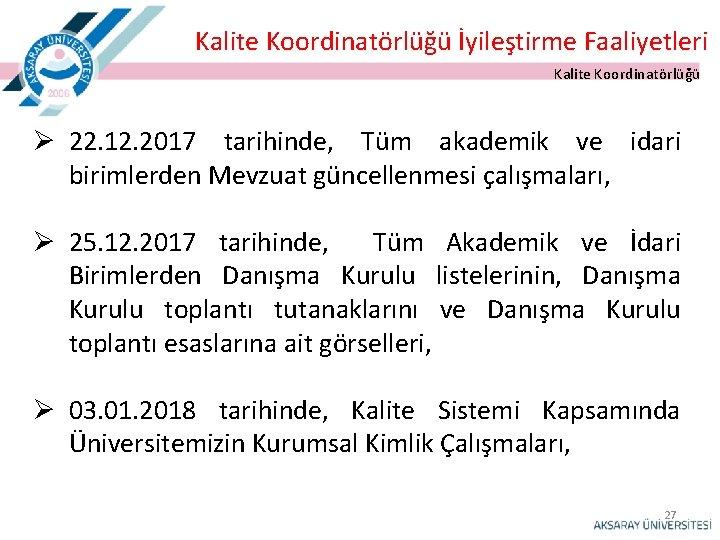 Kalite Koordinatörlüğü İyileştirme Faaliyetleri Kalite Koordinatörlüğü Ø 22. 12. 2017 tarihinde, Tüm akademik ve
