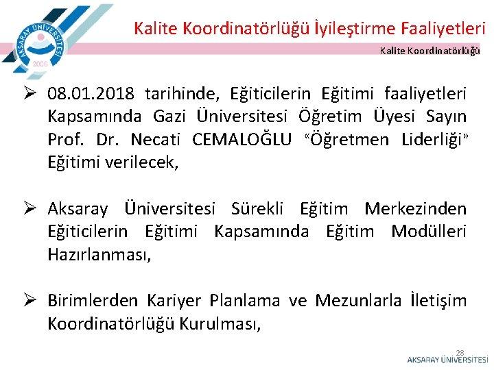 Kalite Koordinatörlüğü İyileştirme Faaliyetleri Kalite Koordinatörlüğü Ø 08. 01. 2018 tarihinde, Eğiticilerin Eğitimi faaliyetleri