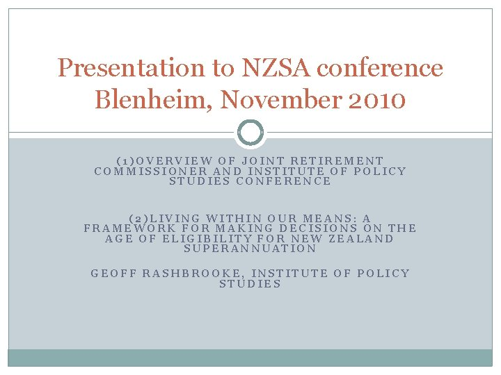 Presentation to NZSA conference Blenheim, November 2010 (1)OVERVIEW OF JOINT RETIREMENT COMMISSIONER AND INSTITUTE