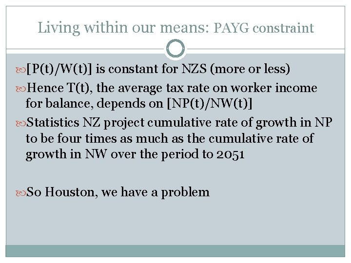 Living within our means: PAYG constraint [P(t)/W(t)] is constant for NZS (more or less)