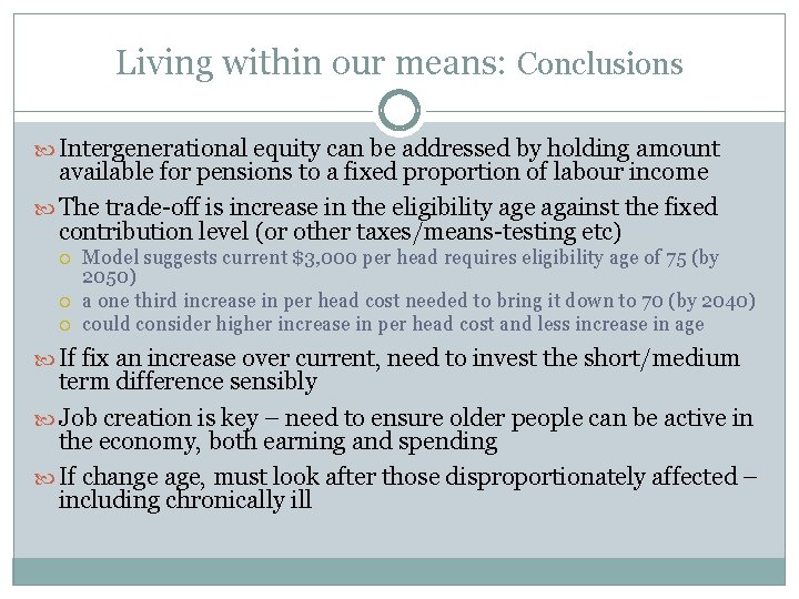 Living within our means: Conclusions Intergenerational equity can be addressed by holding amount available