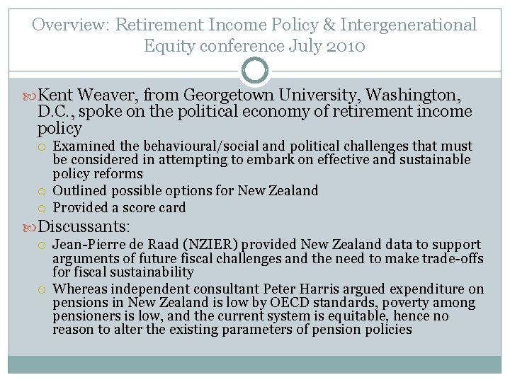 Overview: Retirement Income Policy & Intergenerational Equity conference July 2010 Kent Weaver, from Georgetown