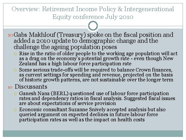 Overview: Retirement Income Policy & Intergenerational Equity conference July 2010 Gabs Makhlouf (Treasury) spoke