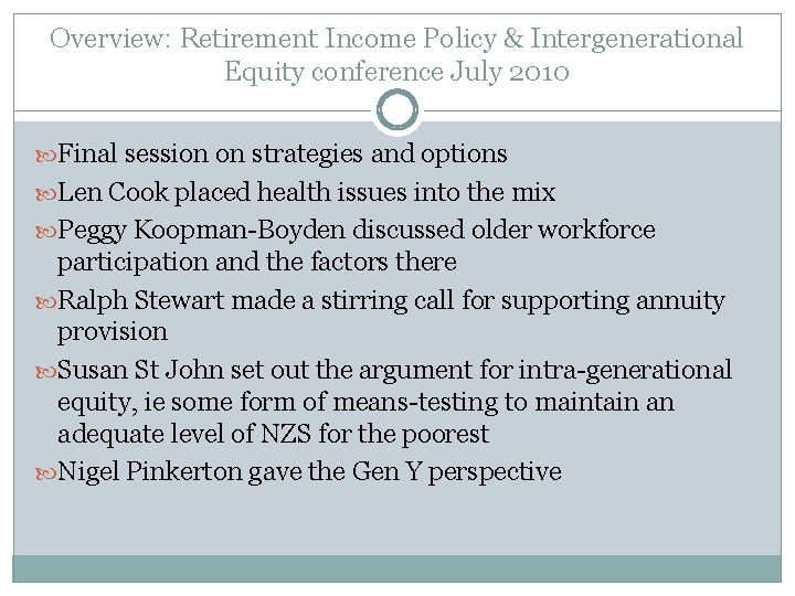 Overview: Retirement Income Policy & Intergenerational Equity conference July 2010 Final session on strategies