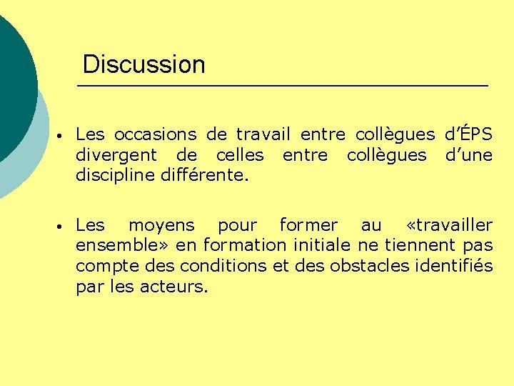 Discussion • Les occasions de travail entre collègues d'ÉPS divergent de celles entre collègues