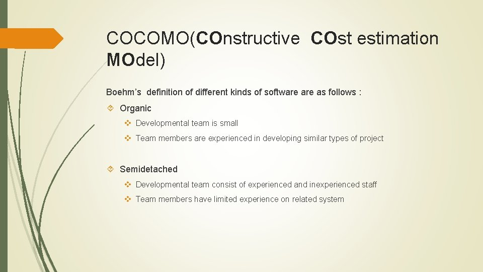 COCOMO(COnstructive COst estimation MOdel) Boehm's definition of different kinds of software as follows :
