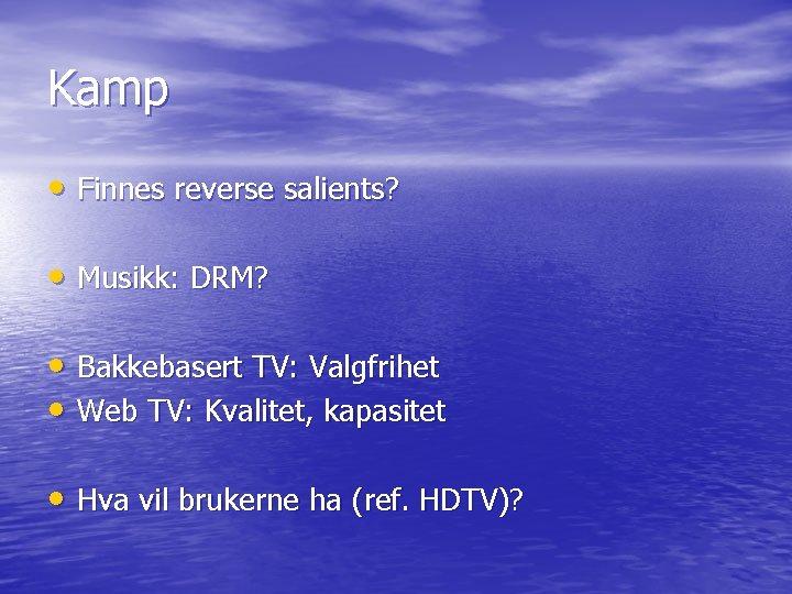 Kamp • Finnes reverse salients? • Musikk: DRM? • Bakkebasert TV: Valgfrihet • Web