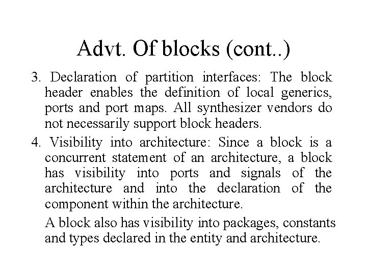 Advt. Of blocks (cont. . ) 3. Declaration of partition interfaces: The block header