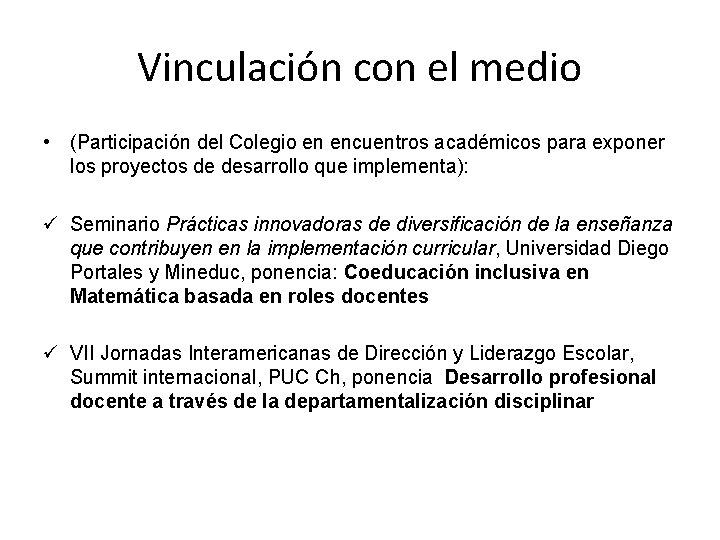 Vinculación con el medio • (Participación del Colegio en encuentros académicos para exponer los