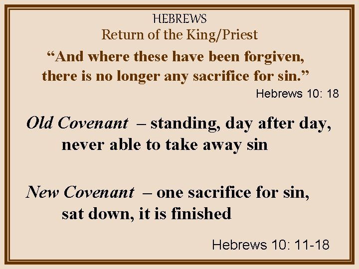 """HEBREWS Return of the King/Priest """"And where these have been forgiven, there is no"""