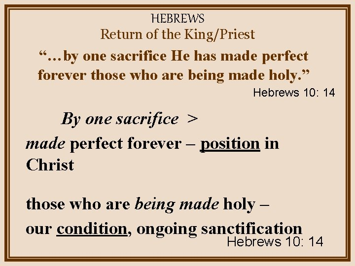 """HEBREWS Return of the King/Priest """"…by one sacrifice He has made perfect forever those"""