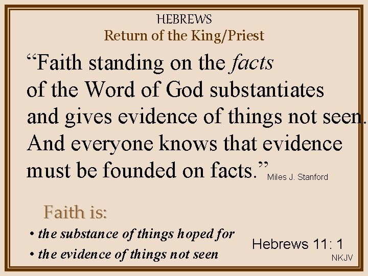 """HEBREWS Return of the King/Priest """"Faith standing on the facts of the Word of"""