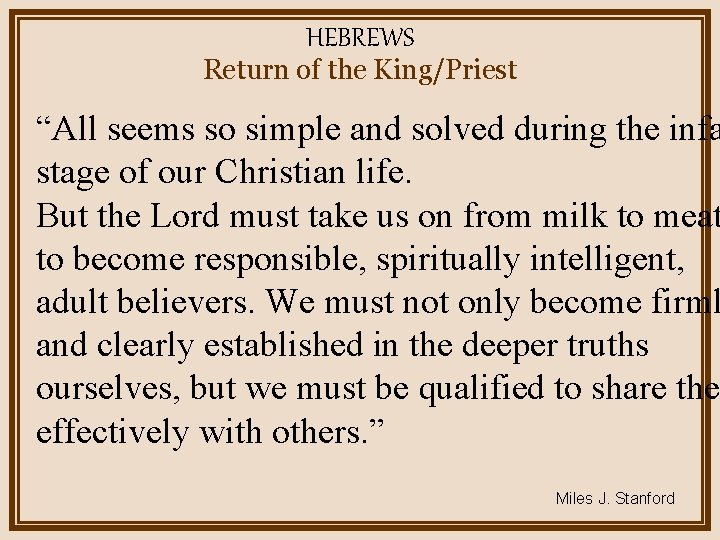 """HEBREWS Return of the King/Priest """"All seems so simple and solved during the infa"""