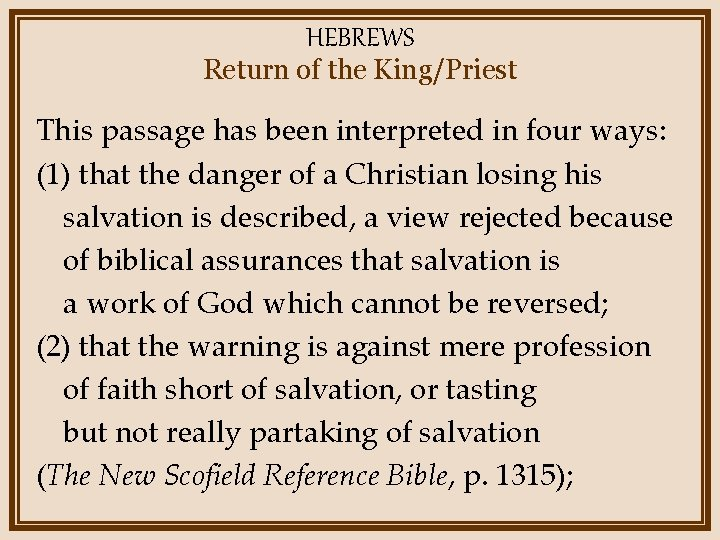 HEBREWS Return of the King/Priest This passage has been interpreted in four ways: (1)