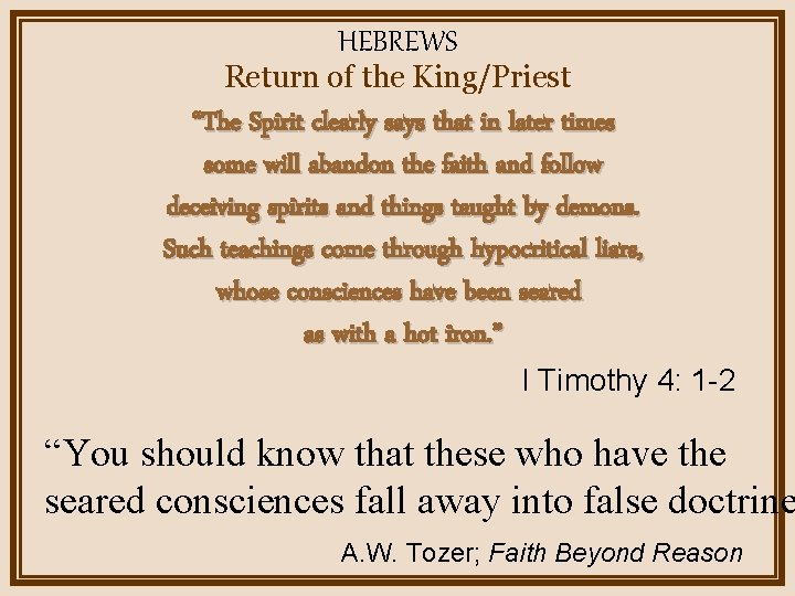 """HEBREWS Return of the King/Priest """"The Spirit clearly says that in later times some"""
