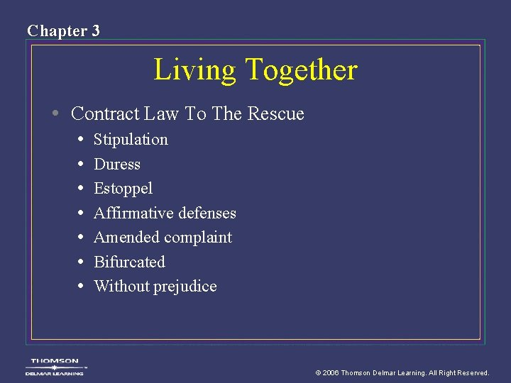 Chapter 3 Living Together • Contract Law To The Rescue • • Stipulation Duress