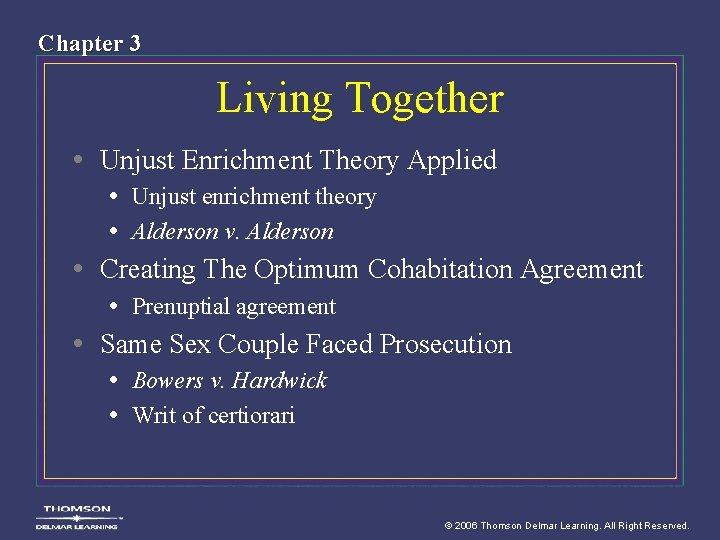 Chapter 3 Living Together • Unjust Enrichment Theory Applied • Unjust enrichment theory •