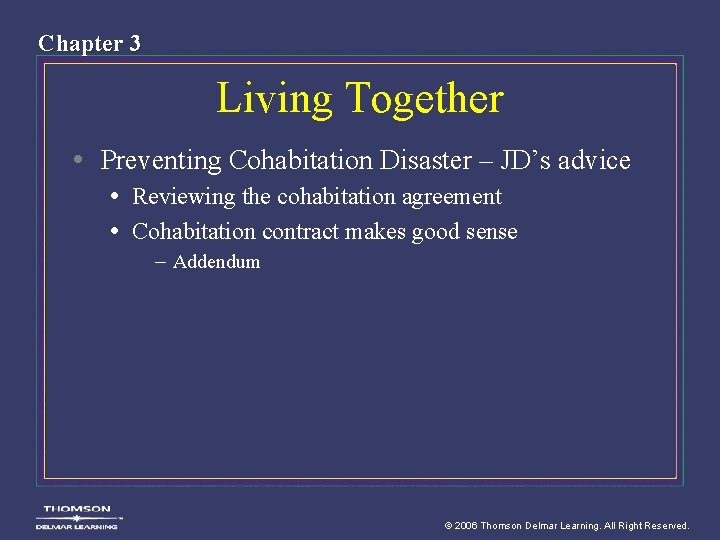 Chapter 3 Living Together • Preventing Cohabitation Disaster – JD's advice • Reviewing the