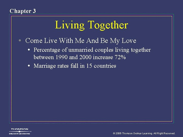 Chapter 3 Living Together • Come Live With Me And Be My Love •