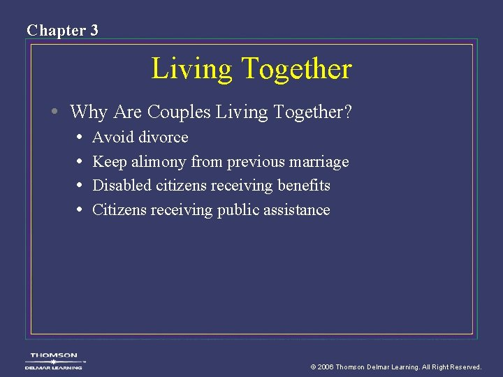 Chapter 3 Living Together • Why Are Couples Living Together? • • Avoid divorce