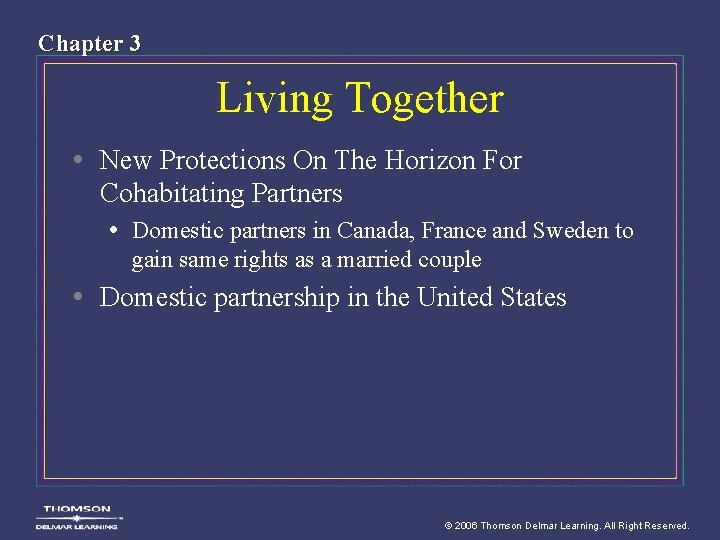 Chapter 3 Living Together • New Protections On The Horizon For Cohabitating Partners •