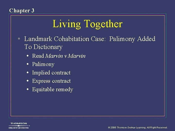 Chapter 3 Living Together • Landmark Cohabitation Case: Palimony Added To Dictionary • Read