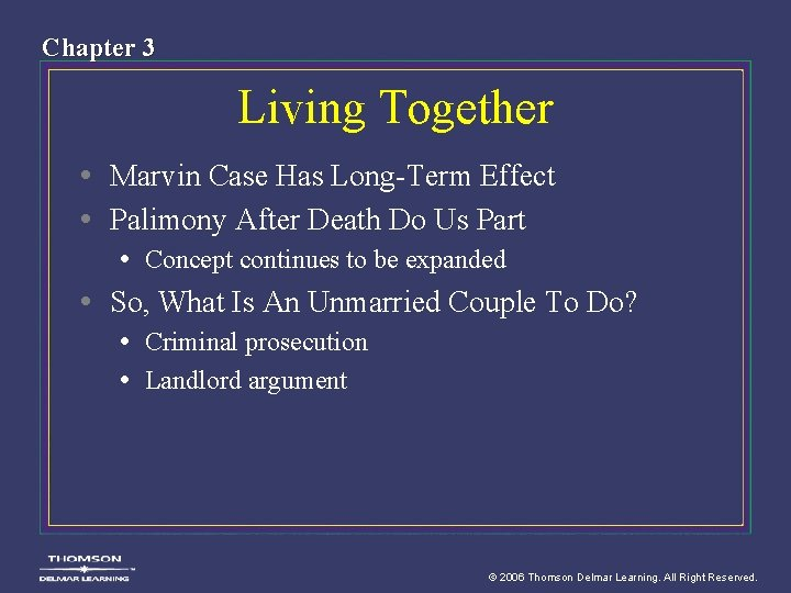 Chapter 3 Living Together • Marvin Case Has Long-Term Effect • Palimony After Death