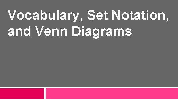 Vocabulary, Set Notation, and Venn Diagrams
