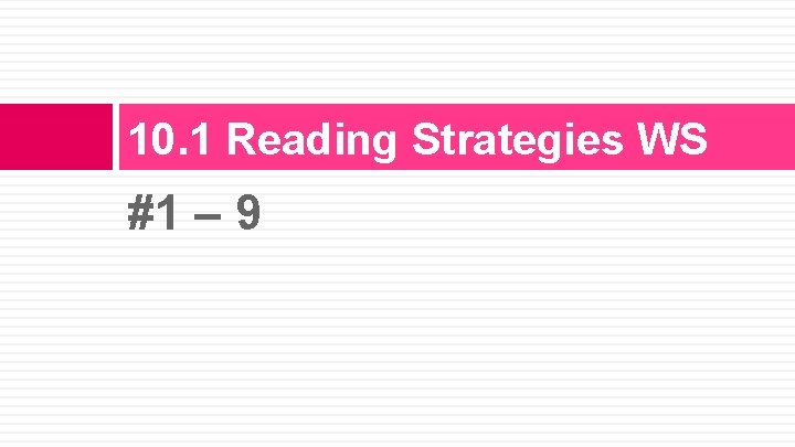10. 1 Reading Strategies WS #1 – 9