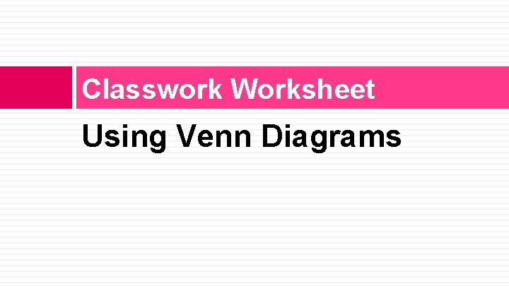 Classwork Worksheet Using Venn Diagrams