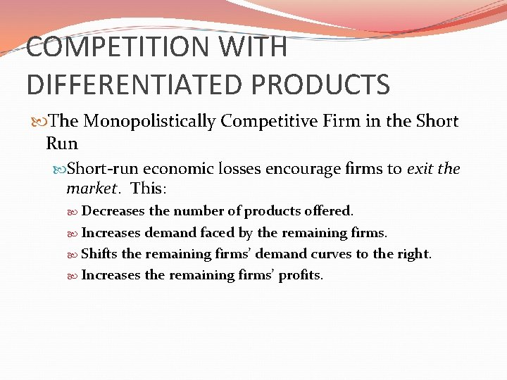 COMPETITION WITH DIFFERENTIATED PRODUCTS The Monopolistically Competitive Firm in the Short Run Short-run economic