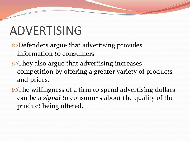 ADVERTISING Defenders argue that advertising provides information to consumers They also argue that advertising