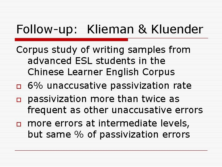 Follow-up: Klieman & Kluender Corpus study of writing samples from advanced ESL students in