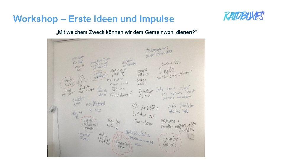 """Workshop – Erste Ideen und Impulse """"Mit welchem Zweck können wir dem Gemeinwohl dienen?"""