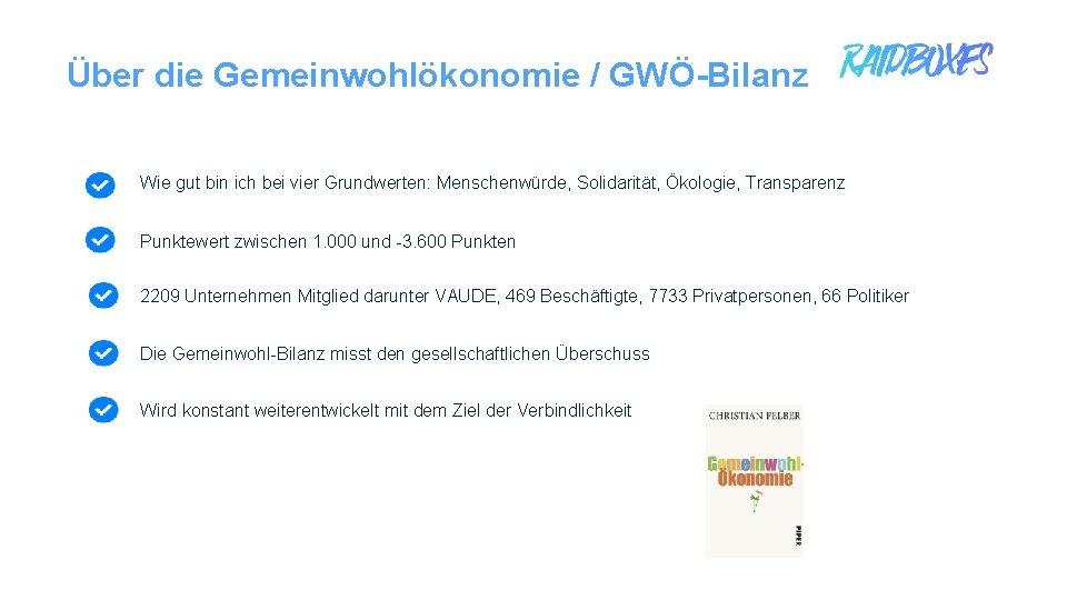 Über die Gemeinwohlökonomie / GWÖ-Bilanz Wie gut bin ich bei vier Grundwerten: Menschenwürde, Solidarität,