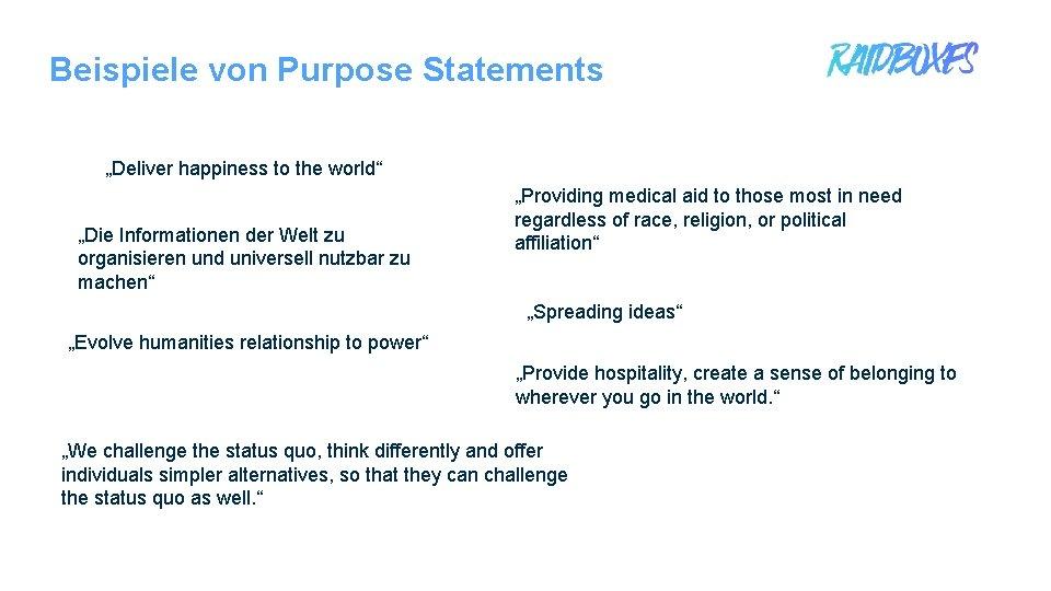"""Beispiele von Purpose Statements """"Deliver happiness to the world"""" """"Die Informationen der Welt zu"""