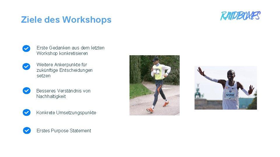 Ziele des Workshops Erste Gedanken aus dem letzten Workshop konkretisieren Weitere Ankerpunkte für zukünftige