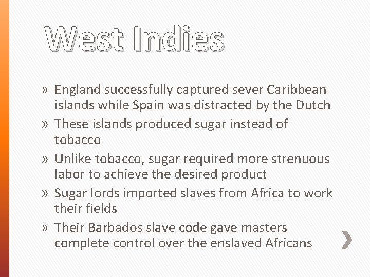 West Indies » England successfully captured sever Caribbean islands while Spain was distracted by