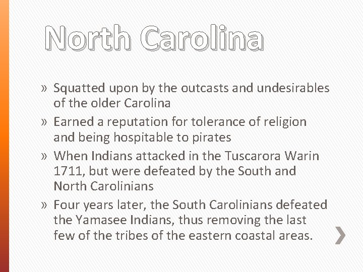 North Carolina » Squatted upon by the outcasts and undesirables of the older Carolina
