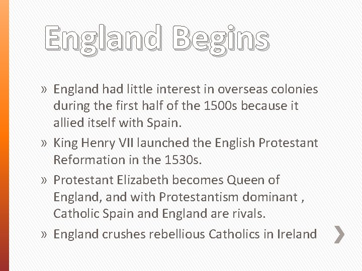 England Begins » England had little interest in overseas colonies during the first half