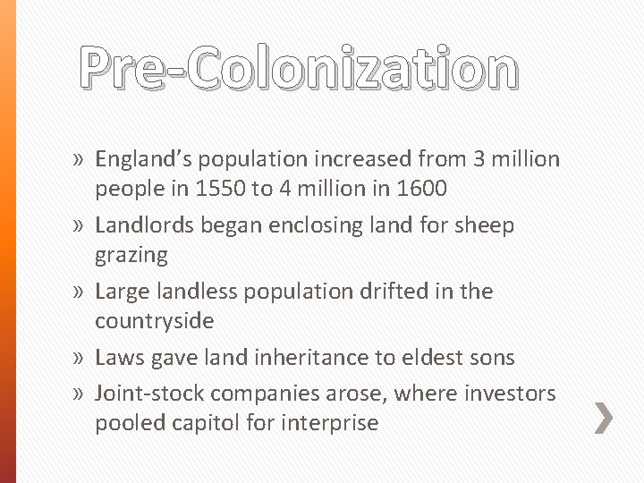 Pre-Colonization » England's population increased from 3 million people in 1550 to 4 million