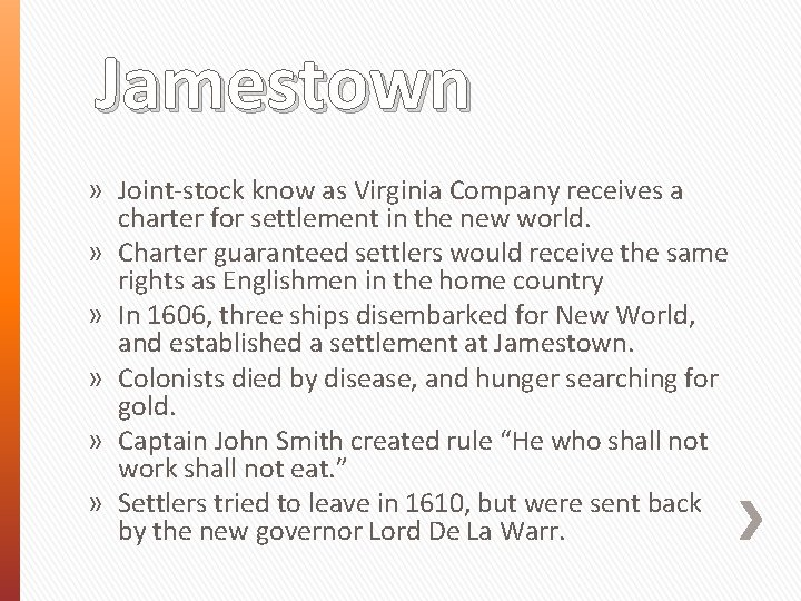 Jamestown » Joint-stock know as Virginia Company receives a charter for settlement in the
